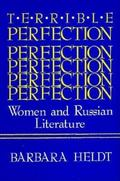 Terrible Perfection:women+russian Lit.
