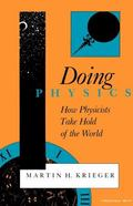 Doing Physics How Physicists Take Hold of the World