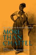 More Than Chattel Black Women and Slavery in the Americas