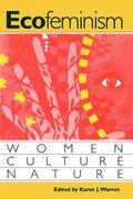 Ecofeminism Women, Culture, Nature