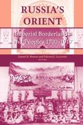 Russia's Orient Imperial Borderlands and Peoples, 1750-1917