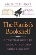 Pianist's Bookshelf A Practical Guide to Books, Videos, and Other Resources