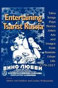 Entertaining Tsarist Russia Tales, Songs, Plays, Movies, Jokes, Ads, and Images from Russian...
