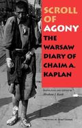 Scroll of Agony The Warsaw Diary of Chaim A. Kaplan