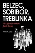 Belzec, Sobibor, Treblinka The Operation Reinhard Death Camps
