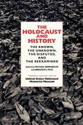 Holocaust and History The Known, the Unknown, the Disputed, and the Reexamined