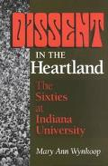 Dissent in the Heartland The Sixties at Indiana University