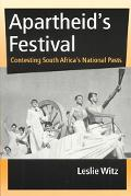 Apartheid's Festival Contesting South Africa's National Pasts