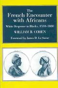 French Encounter With Africans White Response to Blacks, 1530-1880