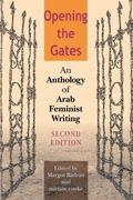 Opening the Gates An Anthology of Arab Feminist Writing