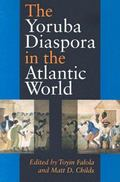 Yoruba Diaspora In The Atlantic World