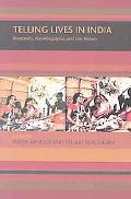 Telling Lives In India Biography, Autobiography, And Life History