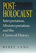 Post-holocaust Interpretation, Misinterpretation, And The Claims Of History