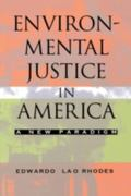 Environmental Justice in America A New Paradigm