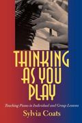 Thinking As You Play Teaching Piano in Individual And Group Lessons