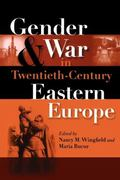 Gender And War in Twentieth-century Eastern Europe Gender And War in 20th Century Eastern Eu...