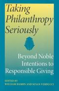 Taking Philanthropy Seriously Beyond Noble Intentions to Responsible Giving