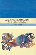 African Filmmaking North And South of the Sahara