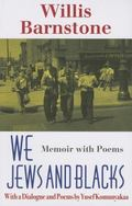 We Jews and Blacks Memoir With Poems
