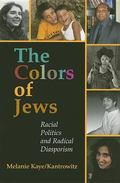 Colors of Jews Racial Politics and Radical Diasporism