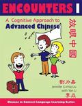Encounters I [text + workbook]: A Cognitive Approach to Advanced Chinese (Chinese in Context...