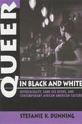 Queer in Black and White: Interraciality, Same Sex Desire, and Contemporary African American...