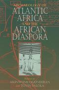 Archaeology of Atlantic Africa and the African Diaspora (Blacks in the Diaspora)