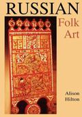 Russian Folk Art (Indiana-Michigan Series in Russian and East European Studies)