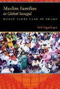 Muslim Families in Global Senegal : Money Takes Care of Shame