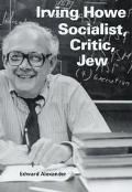 Irving Howe Socialist, Critic, Jew