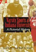 Varsity Sports at Indiana University A Pictorial History