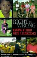 Right Vs. Wrong Raising a Child With a Conscience