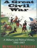 Great Civil War A Military and Political History 1861-1865