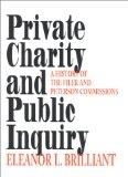 Private Charity and Public Inquiry: A History of the Filer and Peterson Commissions (Philant...