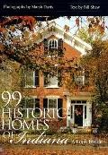 99 Historic Homes of Indiana A Look Inside