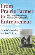 From Prairie Farmer to Entrepreneur: The Transformation of Midwestern Agriculture (Midwester...