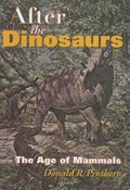 After the Dinosaurs The Age of Mammals