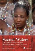 Sacred Waters: Arts for Mami Wata and Other Divinities in Africa and the Diaspora