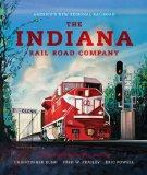 The Indiana Rail Road Company, Revised and Expanded Edition: America's New Regional Railroad...