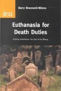 Euthanasia for Death Duties Putting Inheritance Tax Out of Its Misery