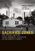 Sacrifice Zones : The Front Lines of Toxic Chemical Exposure in the United States