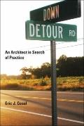 Down Detour Road : An Architect in Search of Practice