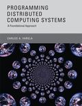 Programming Distributed Computing Systems : A Foundational Approach