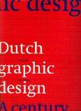 Dutch Graphic Design: A Century