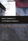 Moral Sentiments And Materials Interests The Foundations Of Cooperation In Economic Life