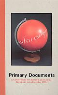 Primary Documents A Sourcebook for Eastern and Central European Art since the 1950s