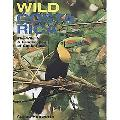 Wild Costa Rica: The Wildlife and Landscapes of Costa Rica