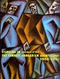 Standing in the Tempest Painters of the Hungarian Avant-Garde, 1908-1930