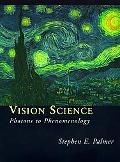 Vision Science Photons to Phenomenology