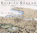 Gaining Ground A History of Landmaking in Boston